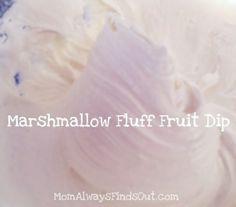Marshmallow Fluff Fruit Dip. YUM! http://momalwaysfindsout.com/2013/03/marshmallow-fluff-fruit-dip-cream-cheese/