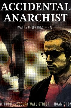 Accidental Anarchist (2017) Documentary Film Carne Ross was a career diplomat who believed western democracy could save us all. But after the Iraq war he became disillusioned and resigned. This film traces Carne's worldwide quest to find a better way of doing things - from a farming collective in Spain, to Occupy Wall Street to Rojava in war-torn Syria - as he makes the epic journey from government insider to anarchist.