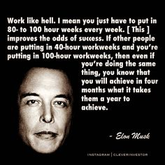 """Work like hell"""" - Elon Musk Hard Work Quotes, Study Motivation Quotes, Business Motivation, Business Quotes, Entrepreneur Motivation, Work Hard, Wisdom Quotes, Quotes To Live By, Life Quotes"""