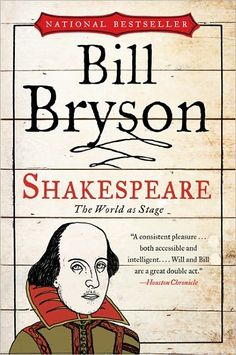 William Shakespeare, the most celebrated poet in the English language, left behind nearly a million words of text, but his biography has long been a thicket of wild supposition arranged around scant facts. With a steady hand and his trademark wit, Bill Bryson sorts through this colorful muddle to reveal the man himself.
