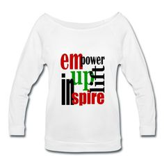 Inspire! -VISIT http://shop.spreadshirt.com/expresslife/empower-+inspire-+uplife-A103468636