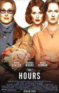 The Hours - Three powerhouse women - Meryl Streep, Julianne Moore, Nicole Kidman... Amazing performances, exquisite script!