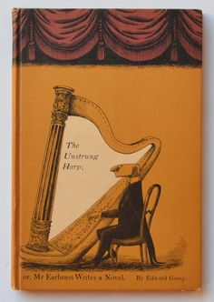 The Unstrung Harp; or, Mr. Earbrass Writes a Novel by Edward Gorey