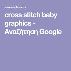 cross stitch baby graphics - Αναζήτηση Google