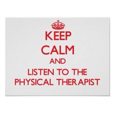 Keep Calm, I'm A Physical Therapist!