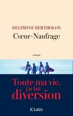 Découvrez Coeur-Naufrage de Delphine Bertholon sur Booknode, la communauté du livre