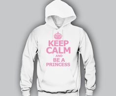 Keep Calm and Be A Princess Hoodie