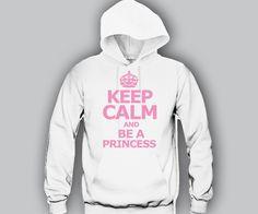 Keep Calm and Be A Princess Hoodie