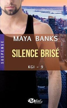 Mes Livres, Mon Plaisir !!: KGI tome 9 Silence Brisé - Maya Banks