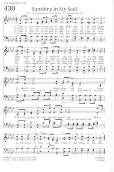 Baptist Hymnal 1991 430. There is sunshine in my soul today - Hymnary.org 2 Corinthians 4:6 (KJV) For God, who commanded the light to shine out of darkness, hath shined in our hearts, to give the light of the knowledge of the glory of God in the face of Jesus Christ.