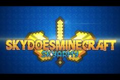 SkyDoesMinecraft is one of my faviourite youtubers LET THE BUDDER ARMY LIVE FOREVER!!!!!!!!!!!!!!!!!!!!!!!! and I played with him