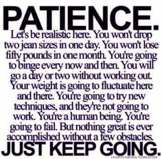 Patience... Just keep going.