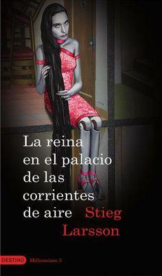 La reina en el palacio de las corrientes de aire de Stieg larsson ; signatura B 0-32/15070