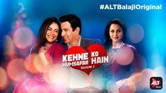 Stream full episodes of Kehne Ko Humsafar Hain Season 2 on ALTBalaji Download Free Movies Online, Original Movie, Full Episodes, Season 2, Kos, 2 In, Thriller, Comedy, Drama