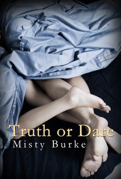 Truth or Dare by Misty Burke