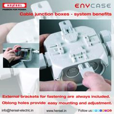 External brackets for fastening are always included. Oblong holes provide easy mounting and adjustment. Junction Boxes, Benefit, Electric, India, Easy, Goa India