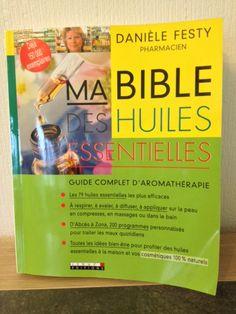 Ma bible des huiles essentielles Danièle Festy Mon avis