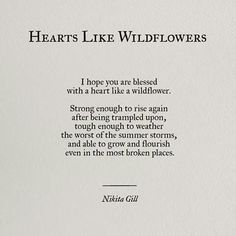Hearts like wildflowers Nikita gill Quotes Poems Poem Quotes, Words Quotes, Great Quotes, Wise Words, Quotes To Live By, Life Quotes, Inspirational Quotes, Sayings, Qoutes