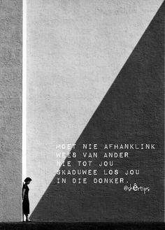 Om is skertips. Jonk en vry en altyd AFRIKAANS. Ons sit ons hart en sien hier in en deel met die wereld hoe ons as tieners voel. #afrikaans #afrikaansequotes #quotes #tiener