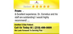 Excellent experience. Dr. Cornelius and his staff are outstanding! I would...