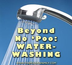 Water-Washing, really NO-POO!