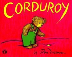 Corduroy by Don Freeman I think it's a good thing to re-read your favorite children's book as an adult Anne Rice, Good Books, Books To Read, My Books, Story Books, Reading Books, Bedtime Reading, Teen Books, Early Reading