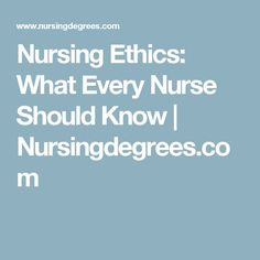 Health Needs Assessment Essay Nursing Ethics What Every Nurse Should Know  Nursingdegreescom Essay  About Life Business Essays Samples also Custom Term Papers And Essays  Best Nursing Ethics Images In   Nurses Nursing Health Argumentative Essay Thesis Statement