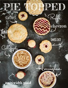 8 Fabulous Pie Crusts...Thanksgiving just became that much more awesome.    Photo by White Loft Studio: http://www.whiteloftstudio.com/