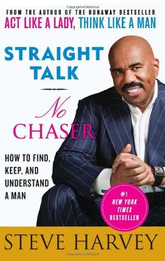 Straight Talk, No Chaser: How to Find, Keep, and Understand a Man by Steve Harvey http://www.amazon.com/dp/0061728969/ref=cm_sw_r_pi_dp_L9aWub148KFA6