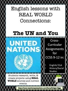 The United Nations and You:  Lessons with REAL WORLD connections www.bridgetriggs.com