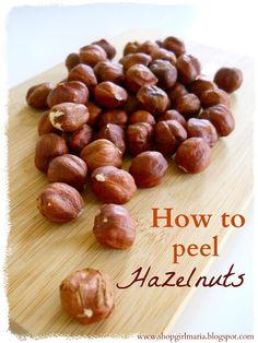 Shopgirl: Kitchen Tip: How to Peel Hazelnuts