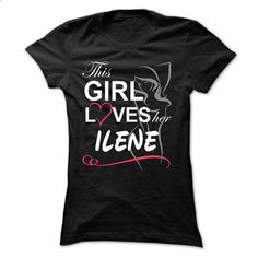 This girl loves her ILENE - custom hoodies #tee shirt design #earl sweatshirt hoodie