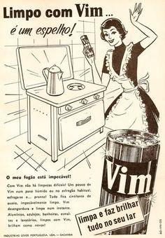 """Propaganda do limpador Vim para cozinhas nos anos 50.- Ouvir uma visita comentar que a casa estava """"um brinco"""" era uma das glórias das donas de casa de outros tempos."""
