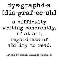 #Dysgraphia is a difficulty writing coherently, if at all, regardless of ability to read.  #WeCanHelp