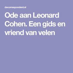 Ode aan Leonard Cohen. Een gids en vriend van velen