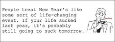 Google Image Result for http://static.themetapicture.com/media/funny-new-year-quote-wish.jpg