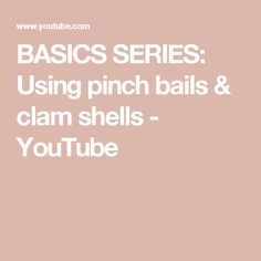 BASICS SERIES: Using pinch bails & clam shells - YouTube