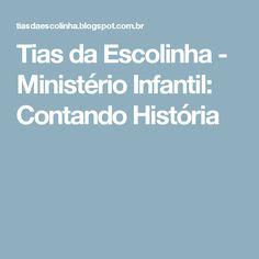 Tias da Escolinha - Ministério Infantil: Contando História