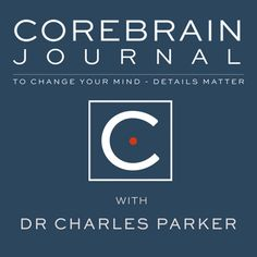 """Podcast Interview – Core Brain Journal with Dr. Charles Parker  """"Electromagnetic Field Radiation – Mind & Body Protection"""""""