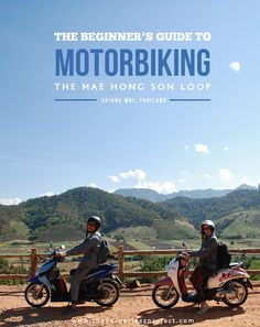 Thailand Travel Tips l The Beginner's Guide to Motorbiking the Mae Hong Son Loop, Thailand l Thai Islands, Thailand Travel Tips, Koh Tao, Borneo, Chiang Mai, Southeast Asia, Vietnam, Life Quotes, Trips