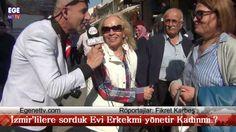 İzmir'lilere sorduk Evi Erkekmi yönetir Kadınmı.?