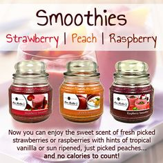 Mmmm Strawberry, Peach and Raspberry smoothies!! August Candles of the month!