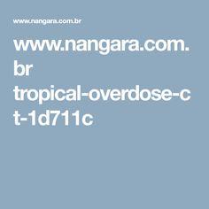 www.nangara.com.br tropical-overdose-ct-1d711c