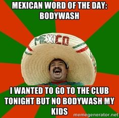 Offensive humour is all about offensive jokes, dark humor, funny memes and I am going to hell for this. Mexican Word Of Day, Mexican Words, Word Of The Day, Mexican Sayings, Fun Sayings, Latin Sayings, Mexican People, Sweet Sayings, Funny Shit
