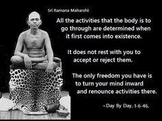 Sri Ramana Maharshi. Saint. Wisdom. You are not the body.