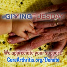 #GivingTuesday! We appreciate your support! http://CureArthritis.org/Donate/