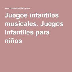 Juegos infantiles musicales. Juegos infantiles para niños