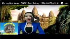 Sovannsin1 Website: Khmer Hot News | CNRP, Sam Rainsy |2016/01/02/#1| ...