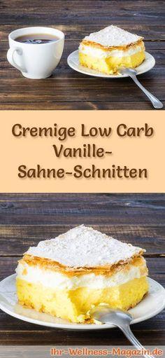 Rezept für cremige Low Carb Vanille-Sahne-Schnitten: Der kohlenhydratarme, kalorienreduzierte Kuchen wird ohne Zucker und Getreidemehl zubereitet ...