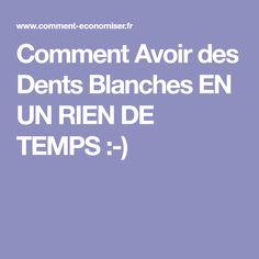 Comment Avoir des Dents Blanches EN UN RIEN DE TEMPS :-) Hygiene, Take Care Of Yourself, Manicure, Health Fitness, Hair Beauty, Good Things, Messages, Healthy, Vinaigrette